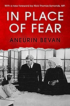 In Place of Fear: With a New Foreword by Shadow Home Secretary Nick Thomas-Symonds, MP by [Aneurin Bevan]