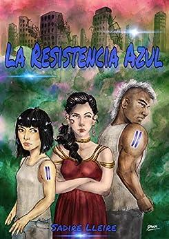 La Resistencia Azul de [Sadire Lleire]