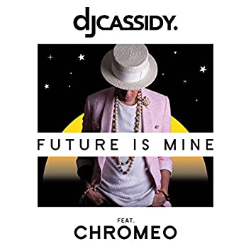 Future Is Mine (feat. Chromeo)