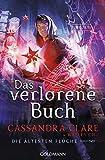 Das verlorene Buch: Die Ältesten Flüche 2 von Cassandra Clare