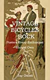 Vintage Bicycles Rock: Posters Every Enthusiast Should Own (English Edition)