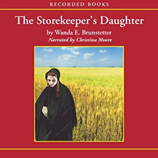 The Storekeeper's Daughter     Daughters of Lancaster County, Book 1              By:                                                                                                                                 Wanda E. Brunstetter                               Narrated by:                                                                                                                                 Christina Moore                      Length: 9 hrs and 13 mins     188 ratings     Overall 4.2