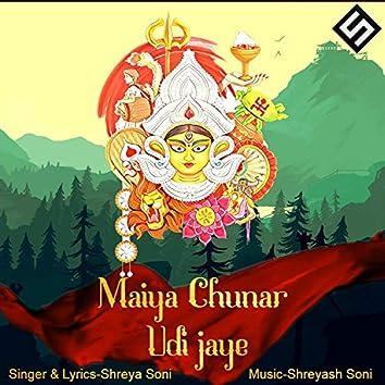 Maiya Chunar Udi Jaye (feat. Shreya Soni)