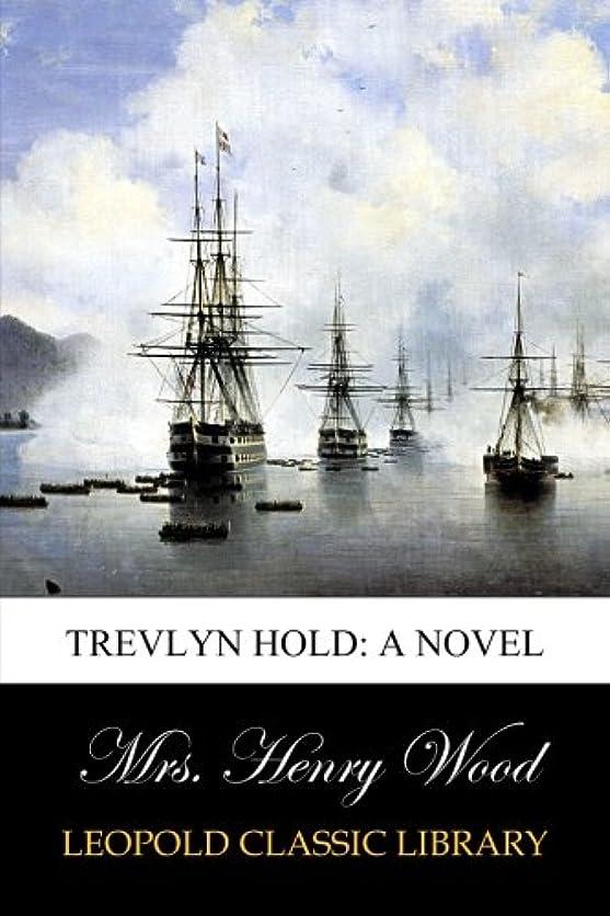 独特のゆるく従来のTrevlyn Hold: A Novel