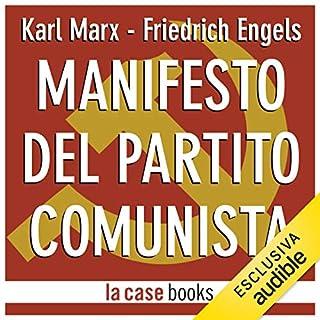 Manifesto del Partito Comunista                   Di:                                                                                                                                 Karl Marx,                                                                                        Friedrich Engels                               Letto da:                                                                                                                                 Mauro Ferreri                      Durata:  1 ora e 20 min     41 recensioni     Totali 4,6