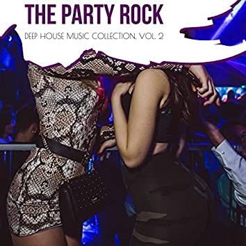 The Party Rock - Deep House Music Collection, Vol. 2