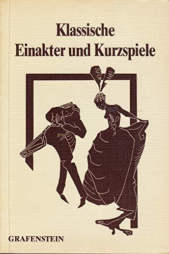 Klassische Einakter und Kurzspiele, Bd.1 : 17 Stücke