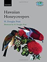The Hawaiian Honeycreepers: Drepanidinae (Bird Families of the World)
