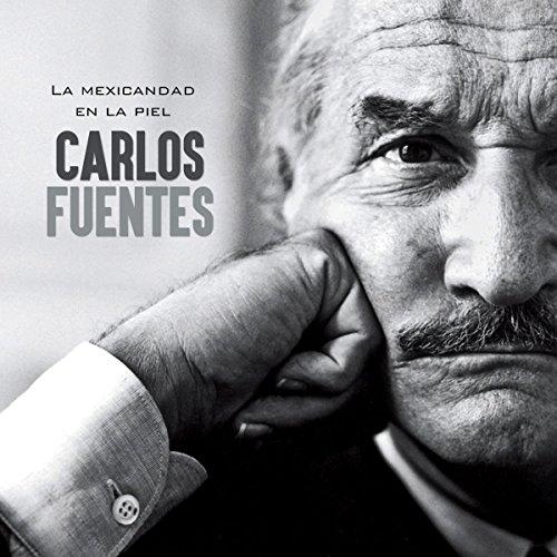 Carlos Fuentes: La mexicandad en la piel [Carlos Fuentes: The Mexican Skin] copertina