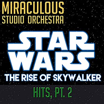 Star Wars: The Rise of Skywalker - Hits, Pt. 2