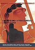 LES BRIGADES INTERNACIONALS A BENICÀSSIM: BENICÀSSIM. TROBADA INTERNACIONAL DE MEMÒRIA HISTÒRICA 2010 i 2011 (Estudios)
