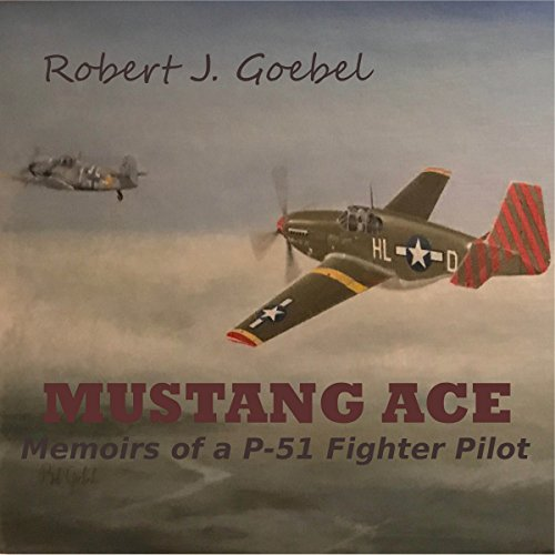 Mustang Ace: Memoirs of a P-51 Fighter Pilot cover art