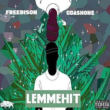 Lemmehit (feat. Cdashone)