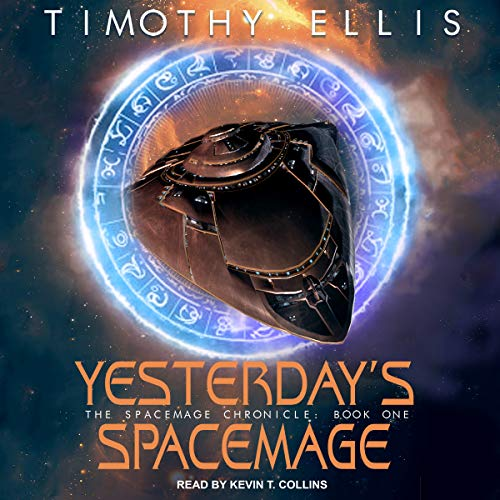 Yesterday's Spacemage     Spacemage Chronicle Series, Book 1              By:                                                                                                                                 Timothy Ellis                               Narrated by:                                                                                                                                 Kevin T. Collins                      Length: 7 hrs and 19 mins     1 rating     Overall 5.0