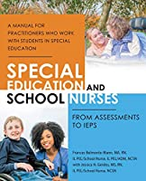 Special Education and School Nurses: From Assessments to Ieps