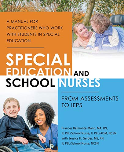 Compare Textbook Prices for Special Education and School Nurses: From Assessments to IEPS  ISBN 9781532077432 by Frances Belmonte-Mann MA RN,Jessica H Gerdes MS RN