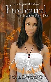 Firebound (Spellbringers Book 2) by [Tricia Drammeh]