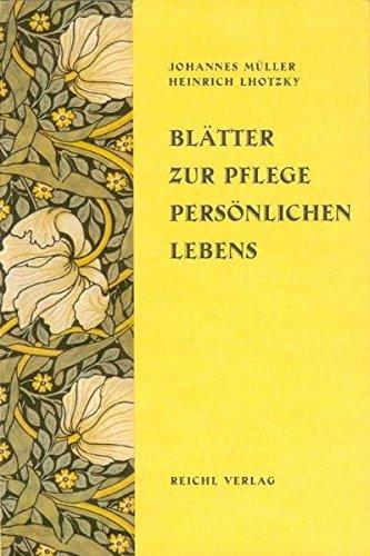 Blätter zur Pflege persönlichen Lebens: Eine Auswahl der besten Beiträge aus denBänden 1-10, 1898-1907