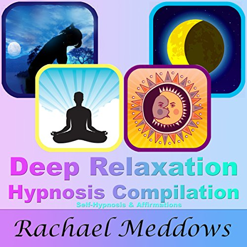 Deep Relaxation Hypnosis Compilation audiobook cover art