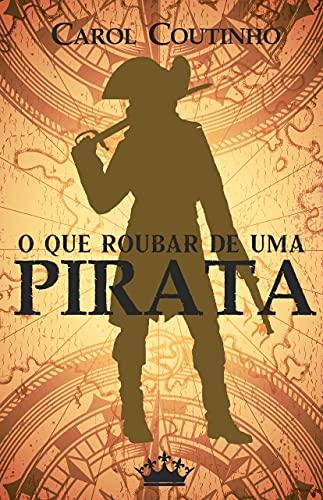 O Que Roubar De Uma Pirata