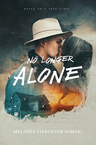 Book: No Longer Alone - Based on a True Story by Melinda Viergever Inman