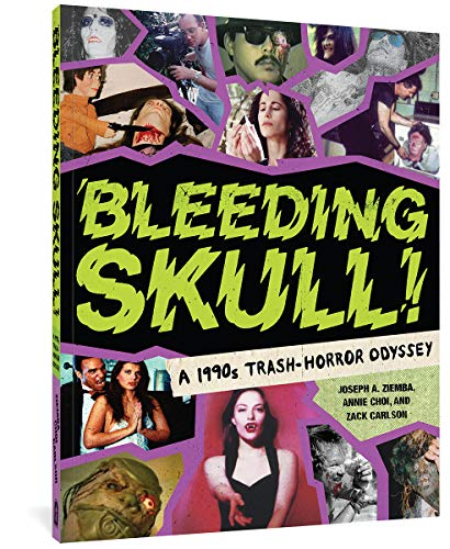 Compare Textbook Prices for Bleeding Skull!: A 1990s Trash-Horror Odyssey 1 Edition ISBN 9781683961864 by Choi, Annie,Carlson, Zack,Ziemba, Joseph A.
