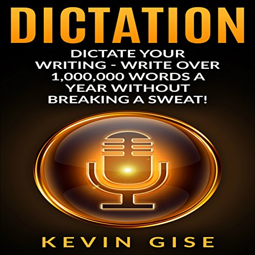 Dictation: Dictate Your Writing audiobook cover art