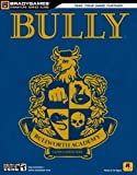 Bully Signature Series Guide (Signature Series(Bradygames)) by BradyGames (2006-10-23) - BradyGames - 23/10/2006