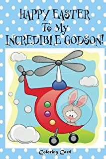Happy Easter To My Incredible Godson! (Coloring Card): (Personalized Card) Easter Messages, Wishes, & Greetings for Children!