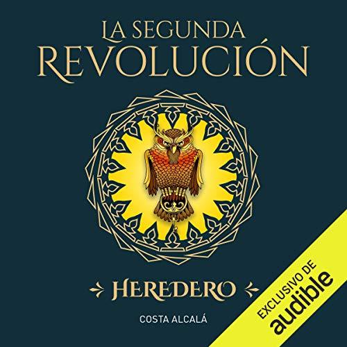 Couverture de La Segunda Revolución. Heredero (Narración en Castellano) [The Second Revolution. Heir]