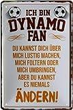 Ich Bin Dynamo Fan Fußball 20x30 cm Blechschild 1407