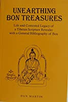 Unearthing Bon Treasures: Life and Contested Legacy of a Tibetan Scripture Revealer