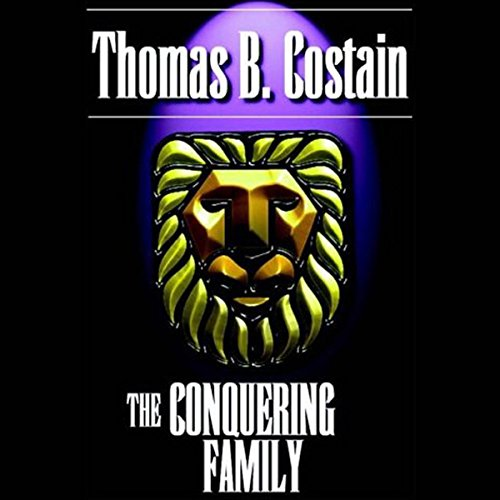 The Conquering Family Audiobook By Thomas B. Costain cover art