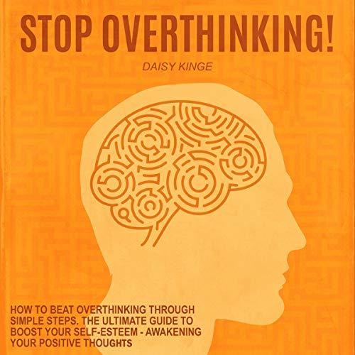 Stop Overthinking: How to Bеаt Overthinking Through Ѕіmрlе Ѕtерѕ audiobook cover art