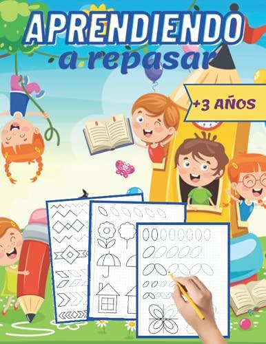 Aprendiendo a repasar: Cuaderno de actividade para practicar la escritura/ Líneas Formas Letras: Libro de actividades para niños: +3 años  Controlar ... educativas Pre-K to K (libros de preescolar)