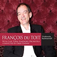 Francois Du Toit With Cape Town Sym Orch by TCHAIKOVSKY / RACHMANINOFF (2011-01-25)