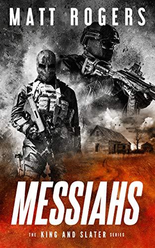 Messiahs: A King & Slater Thriller (The King & Slater Series Book 7) (
