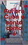 """Fui pra Cuba e conto como é: """"Me mandaram ir pra Cuba e eu fui. Agora te convido a conhecer esse país através dos relatos, fotos e reflexões que apresento no livro."""" (Portuguese Edition)"""