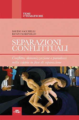 Separazioni conflittuali. Conflitto, demonizzazione e paradossi nella coppia in fase di separazione
