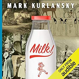 Milk!     A 10,000-Year Food Fracas              By:                                                                                                                                 Mark Kurlansky                               Narrated by:                                                                                                                                 Brian Sutherland                      Length: 12 hrs and 38 mins     3 ratings     Overall 4.3