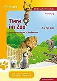 Tiere im Zoo für die Kita: Entdeckendes Lernen zu den Zootieren (Kindergarten)