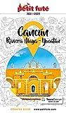 CANCÚN - LA RIVIERA MAYA / PÉNINSULE DU YUCATÁN 2021/2022 Petit Futé (French Edition)