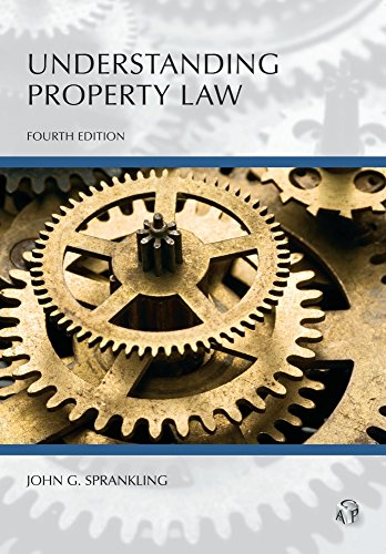 Compare Textbook Prices for Understanding Property Law 4 Edition ISBN 9781522105572 by John G. Sprankling
