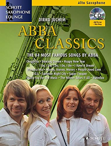 Abba Classics: The 14 Most Famous Songs by ABBA. Alt-Saxophon. Ausgabe mit CD. (Schott Saxophone Lounge)