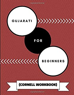 Gujarati For Beginners (Cornell Workbook): A Practical Notebook To Practice Learning Gujarati Phrases, Alphabet, Grammar and Translations