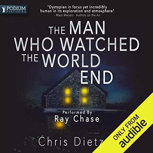 The Man Who Watched the World End audiobook cover art