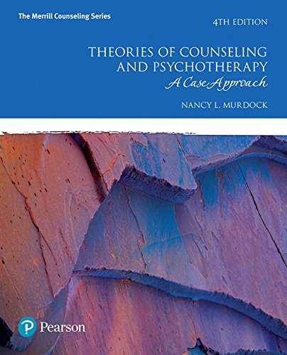 Download Theories of Counseling and Psychotherapy: A Case Approach (4th Edition) (The Merrill Counseling Series) 0134240227