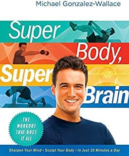 Super Body, Super Brain: The Workout That Does It All