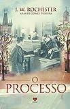 O processo: pelo espírito J.W. Rochester