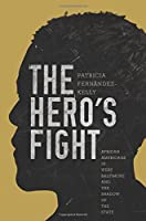 The Hero's Fight: African Americans in West Baltimore and the Shadow of the State